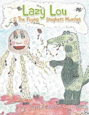 Lazy Lou and the Flying Spaghetti Monster