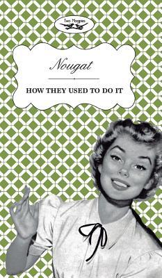 Nougat - How They Used to Do It