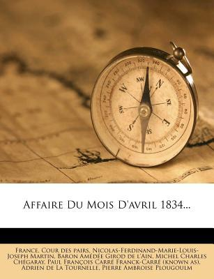Affaire Du Mois D'Avril 1834...