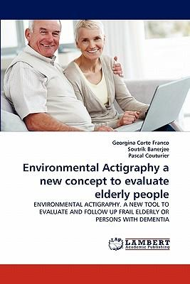 Environmental Actigraphy a new concept to evaluate elderly people