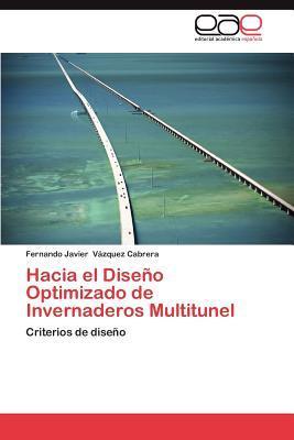 Hacia el Diseño Optimizado de Invernaderos Multitunel