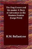 The Dog Crusoe And His Master a Story of Adventure in the Western Prairies