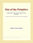 Out of the Primitive (Webster's Japanese Thesaurus Edition)