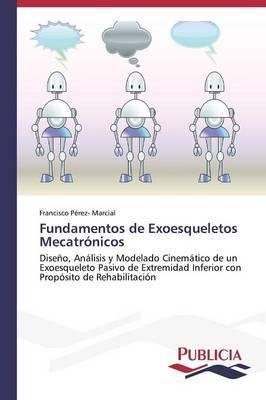Fundamentos de Exoesqueletos Mecatronicos