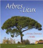 Arbres and lieux de Poitou, Charentes et Vendée