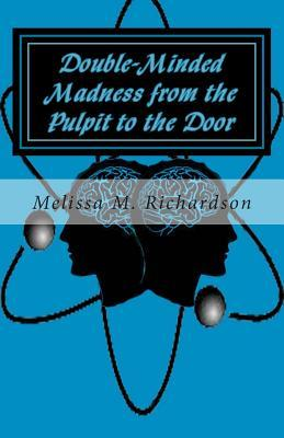 Double-Minded Madness from the Pulpit to the Door