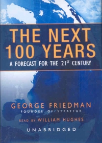 The Next 100 Years: ...