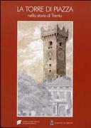 La torre di piazza nella storia di Trento