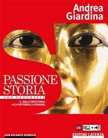 Passione storia. Con Geografia-Atlante storico. Per le Scuole superiori. Con e-book. Con espansione online