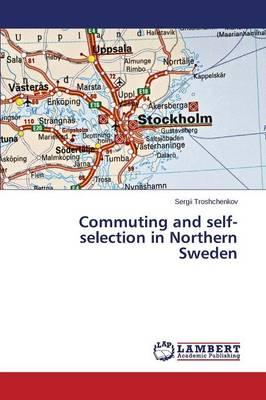 Commuting and self-selection in Northern Sweden