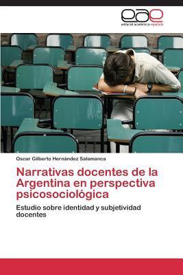 Narrativas docentes de la Argentina en perspectiva psicosociológica
