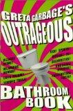 Greta Garbage's Outrageous Bathroom Book