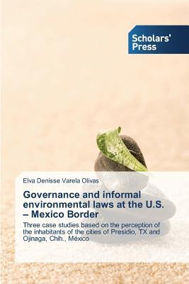 Governance and informal environmental laws at the U.S. – Mexico Border