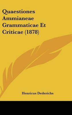 Quaestiones Ammianeae Grammaticae Et Criticae (1878)