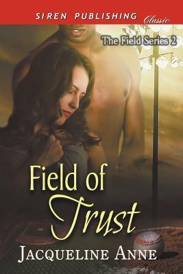 Field of Trust [The Field Series 2] (Siren Publishing Classic)