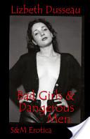 Bad Girls and Dangerous Men