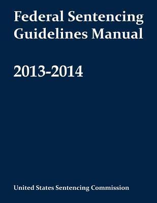 Federal Sentencing Guidelines Manual 2013-2014