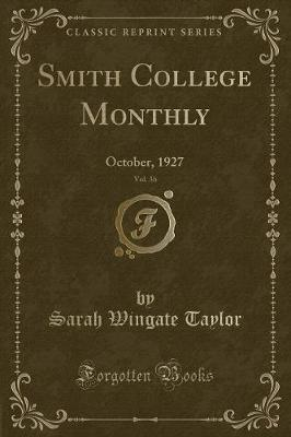 Smith College Monthly, Vol. 36
