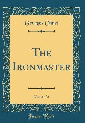 The Ironmaster, Vol....
