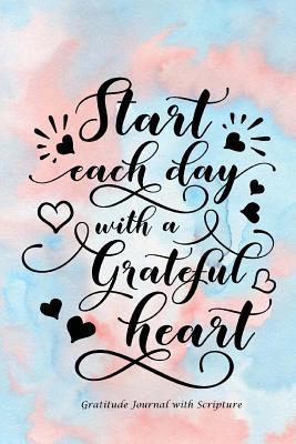 Start Each Day With a Grateful Heart Gratitude Journal