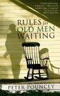 Rules for Old Men Waiting