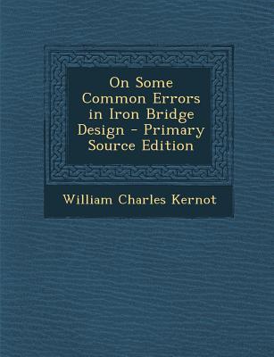 On Some Common Errors in Iron Bridge Design