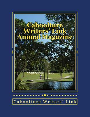 Caboolture Writers' Link Annual Magazine 2017