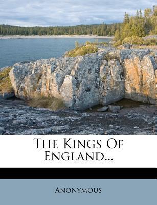 The Kings of England...