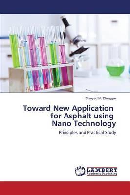 Toward New Application for Asphalt using Nano Technology
