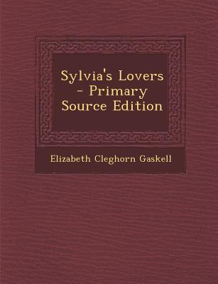 Sylvia's Lovers - Primary Source Edition