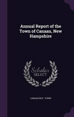 Annual Report of the Town of Canaan, New Hampshire