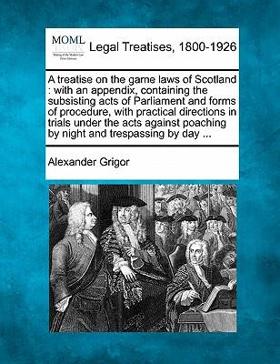 A Treatise on the Game Laws of Scotland