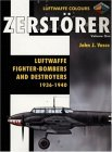 Zerstorer-Luftwaffe Fighter Bombers and Destroyers 1936-1940 Volume 1