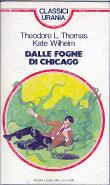 Dalle fogne di Chicago