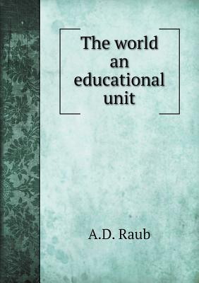 The World an Educational Unit