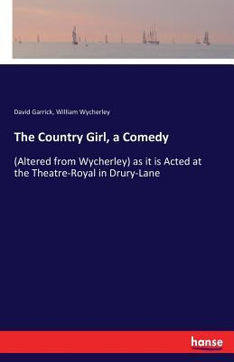 The Country Girl, a Comedy