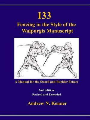 I33 Fencing in the Style of the Walpurgis Manuscript 2nd edition
