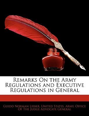 Remarks On the Army Regulations and Executive Regulations in
