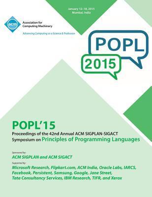 POPL 15 42nd ACM SIGPLAN-SIGACT Symposium on Principles of Programming Languages