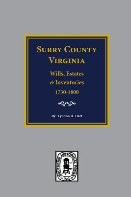 Surry County, Virginia, Wills, Estate Accounts and Inventories 1730-1800