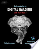 An Introduction to Digital Imaging with Photoshop 7