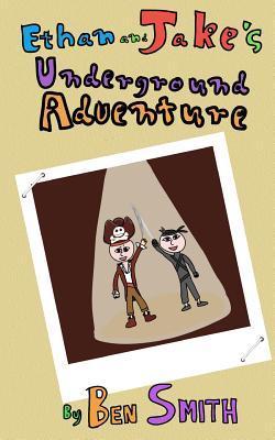 Ethan and Jake's Underground Adventure