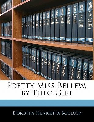 Pretty Miss Bellew, by Theo Gift