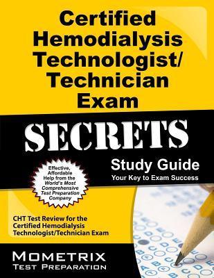 Certified Hemodialysis Technologist/Technician Exam Secrets