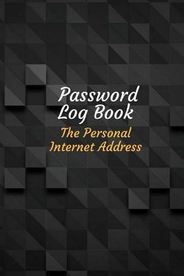 Password Log Book The Personal Internet Address