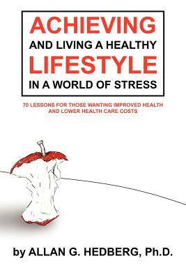 Achieving and Living a Healthy Lifestyle in a World of Stress