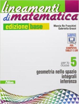 Lineamenti di matematica. Ediz. base. Per le Scuole superiori. Con e-book. Con espansione online