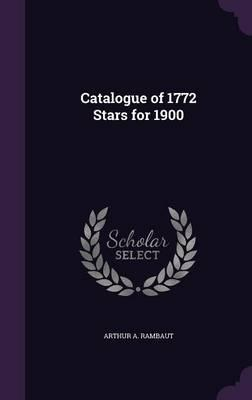 Catalogue of 1772 Stars for 1900