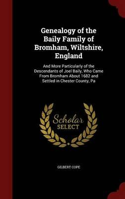 Genealogy of the Baily Family of Bromham, Wiltshire, England