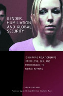 Gender, Humiliation, and Global Security